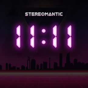 STEREOMANTIC // SINGLE 11:11