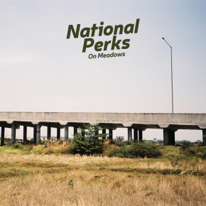 "NATIONAL PERKS // SINGLE ""ON MEADOWS"""
