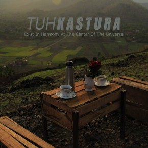 "TUHKASTURA // VIDEO MUSIK ""EXIST IN HARMONY AT THE CENTER OF THE UNIVERSE"""