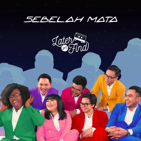 "LATER JUST FIND // ALBUM ""SEBELAH MATA"""