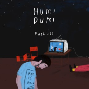 """HUMI DUMI // SINGLE """"PATHLESS"""""""