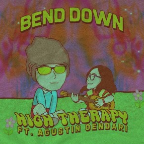 "HIGH THERAPY FT. AGUSTIN OENDARI // SINGLE ""BEND DOWN"""