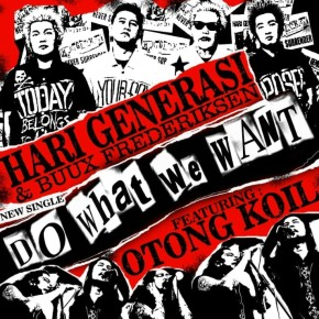 "HARI GENERASI & BUUX FREDERIKSEN FT OTONG KOIL // SINGLE ""DO WHAT WE WANT"""