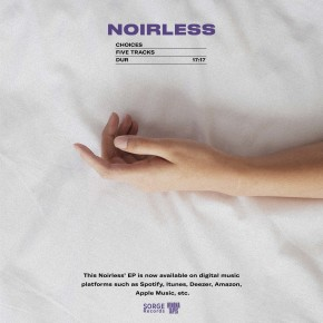 "NOIRLESS // ALBUM ""CHOICES"""