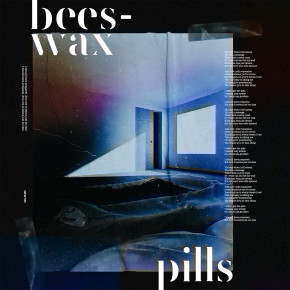 "BEESWAX // SINGLE ""PILLS"""