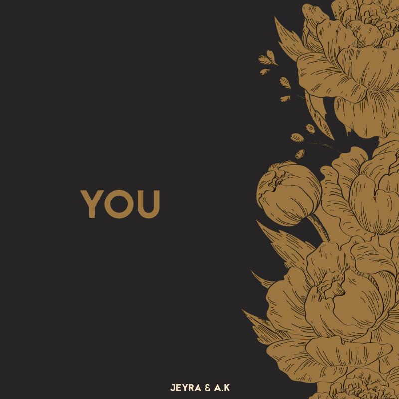 ARTWORK JEYRA & A.K - YOU