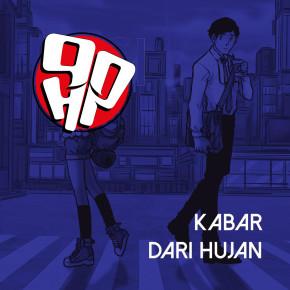 """90HP // SINGLE """"KABAR DARI HUJAN"""""""