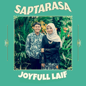 "SAPTARASA // SINGLE ""JOYFULL LAIF"""