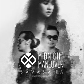 "MIDNIGHT MANEUVER // SINGLE ""SAVASANA"""