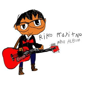 RIKO PRAYITNO LUNCURKAN EP TERBARU