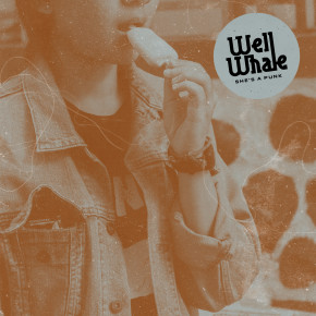 "WELL WHALE // MUSIC VIDEO PERDANA ""SHE'S A PUNK"""