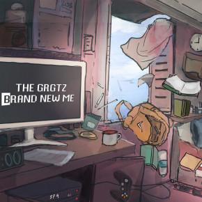 "THE GRGTZ // SINGLE ""BRAND NEW ME"""