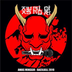 """BACIL KILL // SINGLE """"AWAS MINGGIR"""""""