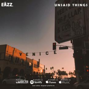 """EÄZZ // SINGLE """"UNSAID THINGS"""""""
