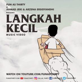 """FUN AS THIRTY // MUSIC VIDEO """"LANGKAH KECIL"""""""