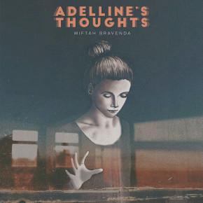 "MIFTAH BRAVENDA // SINGLE ""ADELLINE'S THOUGHTS"""