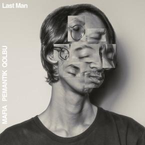 "MAFIA PEMANTIK QOLBU // SINGLE ""LAST MAN"""
