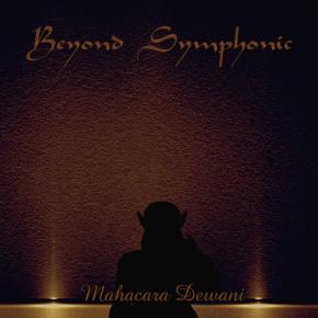 "BEYOND SYMPHONIC // SINGLE ""MAHACARA DEWANI"""