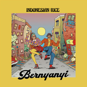"INDONESIAN RICE // SINGLE ""BERNYANYI"""