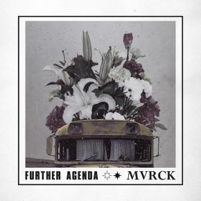 "MVRCK // ALBUM ""FURTHER AGENDA"""