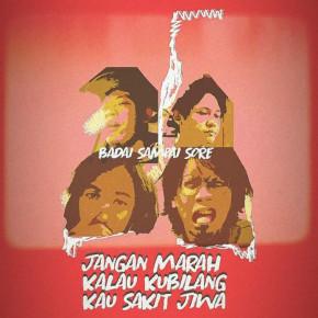 """BADAI SAMPAI SORE // SINGLE """"JANGAN MARAH KALAU KUBILANG KAU SAKIT JIWA"""""""