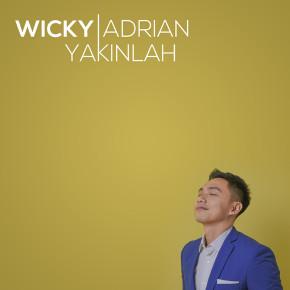 """WICKY ADRIAN // SINGLE """"YAKINLAH"""""""