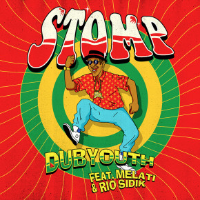 "DUBYOUTH FEAT. MELATI & RIO SIDIK // SEGERA LEPAS SINGLE ""STOMP"""