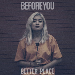 "BEFOREYOU // VIDEO MUSIK ""BETTER PLACE"""