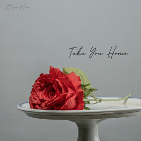 "ELISA NIZA // SINGLE ""TAKE YOU HOME"""