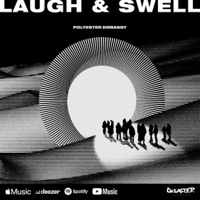 "POLYESTER EMBASSY // SINGLE ""LAUGH & SWELL"""