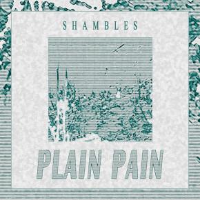 "PLAIN PAIN // EP ""SHAMBLES"""