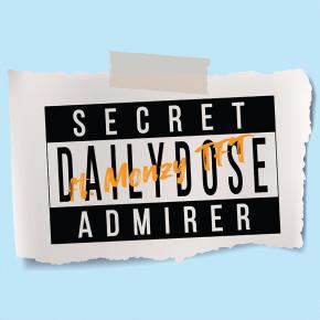"DAILYDOSE // SINGLE & MUSIK VIDEO ""SECRET ADMIRER"""