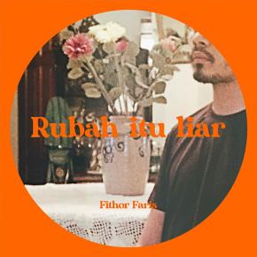 "FITHOR FARIS // SINGLE ""RUBAH ITU LIAR"""