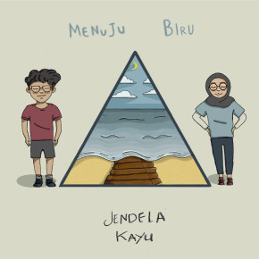 "JENDELA KAYU // SEGERA LEPAS SINGLE ""MENUJU BIRU"""