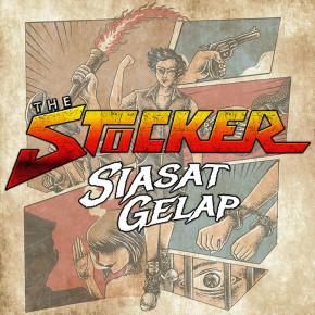 "THE STOCKER // SINGLE ""SIASAT GELAP"""