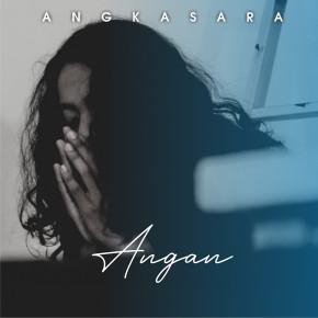 """ANGKASARA // MUSIK VIDEO """"ANGAN"""""""