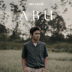 "EMIR RAIHAN // SINGLE ""ABU"""
