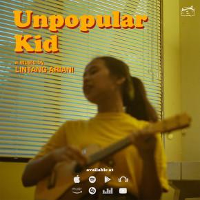 "LINTANG ARIANI // SINGLE ""UNPOPULAR KID"""