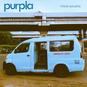 """PURPLA // SINGLE """"TIMUR JAKARTA"""""""
