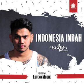 "ECHA HARAHAP // SINGLE ""INDONESIA INDAH"""