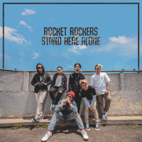"ROCKET ROCKERS & STAND HERE ALONE // SINGLE ""MAHA BENAR"""