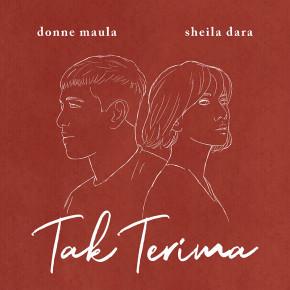 """DONNE MAULA & SHEILA DARA // KOLABORASI SINGLE """"TAK TERIMA"""""""