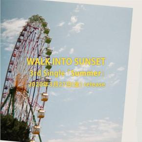 "WALK INTO SUNSET // SINGLE ""SUMMER"""
