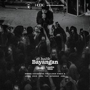 "SUN EATER DAN HOOKSPACE // SEGERA LEPAS FILM DOKUMENTER ""DI BALIK BAYANGAN"""