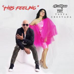 "DJ STROO FT. TASYA CRESTADA // SINGLE ""THIS FEELING"""