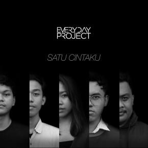 "EVERYDAY PROJECT // SINGLE ""SATU CINTAKU"""