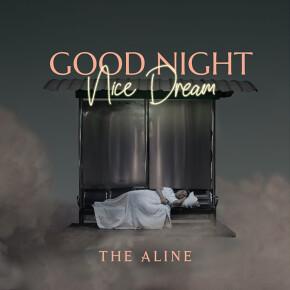 "THE ALINE // SINGLE ""GOOD NIGHT NICE DREAM"""