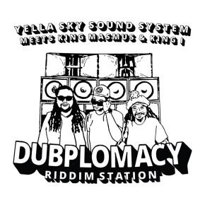 "YELLA SKY SOUND SYSTEM FT. KINGS MASMUS & KING I // SINGLE ""DUBPLOMACY"""