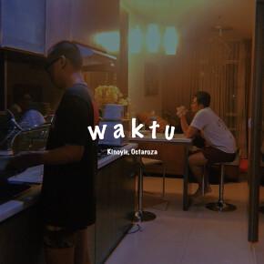 """OCTAROZA X KINOYIE // SINGLE """"WAKTU"""""""