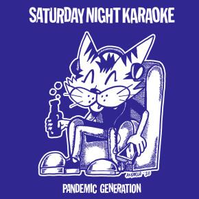 "SATURDAY NIGHT KARAOKE // SINGLE ""PANDEMIC GENERATION"""